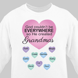 "Personalized ""God couldn't be EVERYWHERE...so He created Grandmas"" white sweatshirt perfect for any special Grandma."