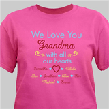 "Personalized T-Shirt ""We Love You Grandma With All Our Hearts"" - Hot Pink"