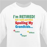 Personalized Grandma Sweatshirt, Retired Spoiling My Grandkids!