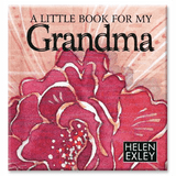 A Little Book for My Grandma by Helen Exley