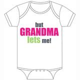 but Grandma lets me! Onesie