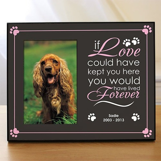 "Personalized memorial pet frame available in pink or blue accents, with the message ""if Love could have kept you here, you would have lived Forever."""