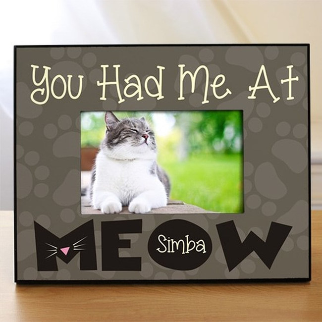 Cute cat frame says it all...You Had Me at MEOW.