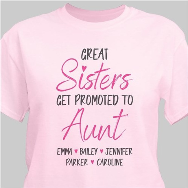 """Personalized tshirt for """"Great Sisters get promoted to Aunt"""" in pink."""