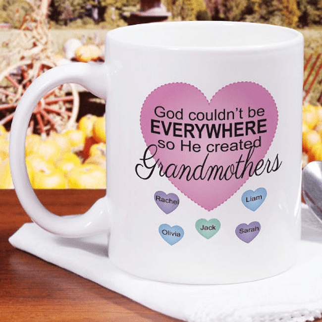 God couldn't be everywhere, so he created Grandmas mug.
