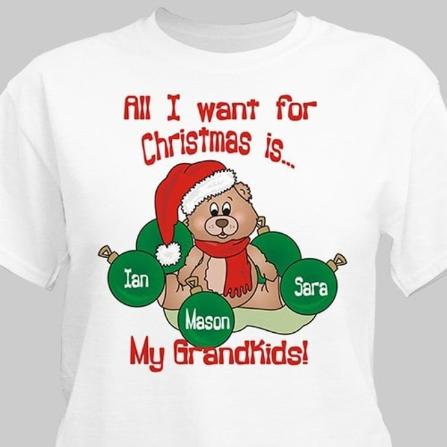 Personalized t-shirt has cute Christmas bear holding the names of the special kids or grandkids that are all mom or grandma wants for Christmas.