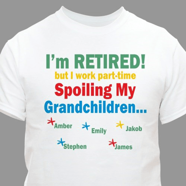 Personalized T-shirt, Retired Spoiling My Grandchildren (White)