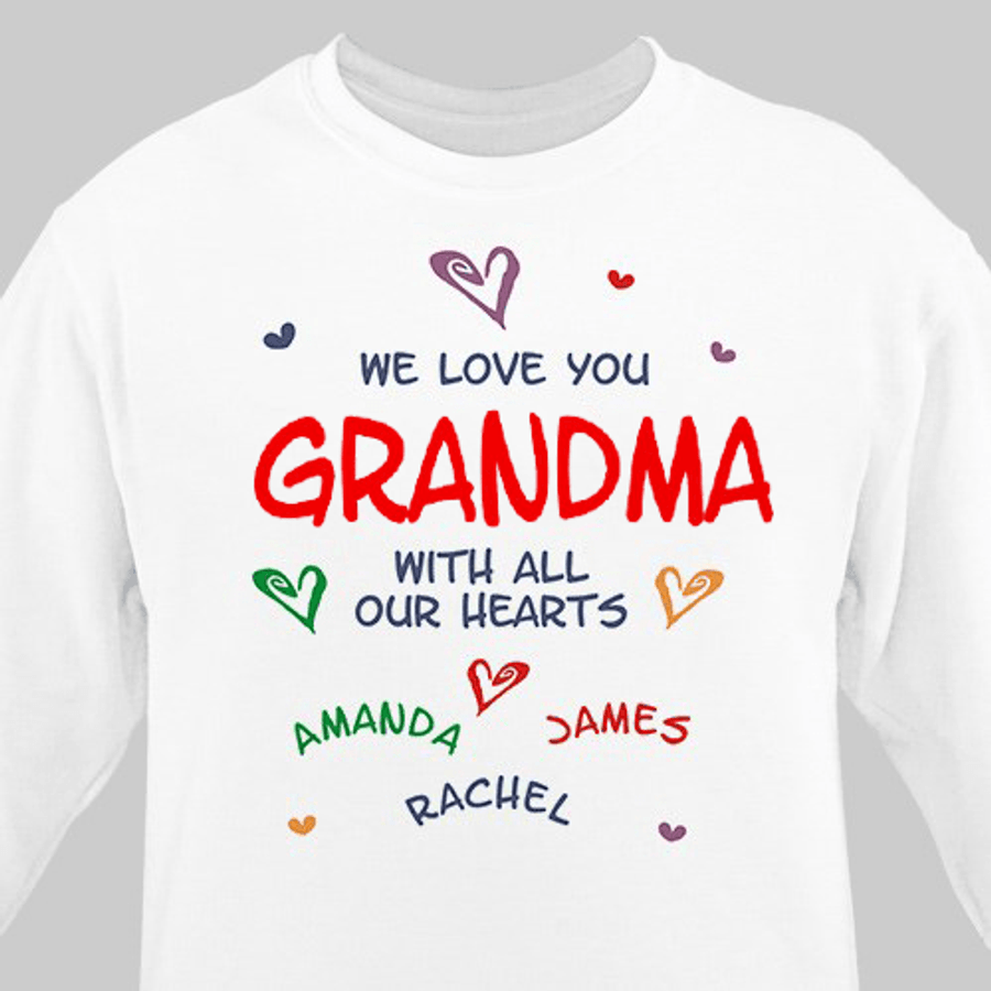We Love You ... With All Our Hearts Sweatshirt