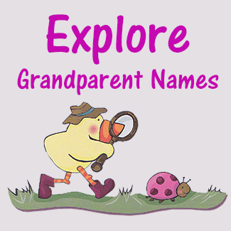 Looking for a PERFECT Nana or Grandpa Name? Explore our more than 500 UNIQUE Names and Stories behind many of those names!