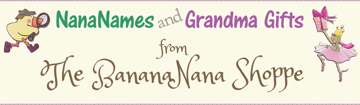 NanaNames AND Shop Grandma Gifts from The BananaNana Shoppe!