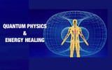 Quantum Physics & Energy Healing