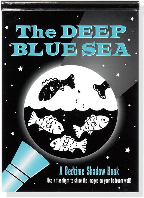The Deep Blue Sea: A Bedtime Shadow Book by Barbara Paulding