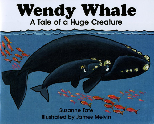 Wendy Whale: A Tale of a Huge Creature by Suzanne Tate