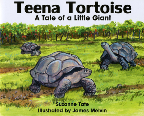 Teena Tortoise: A Tale of a Little Giant by Suzanne Tate