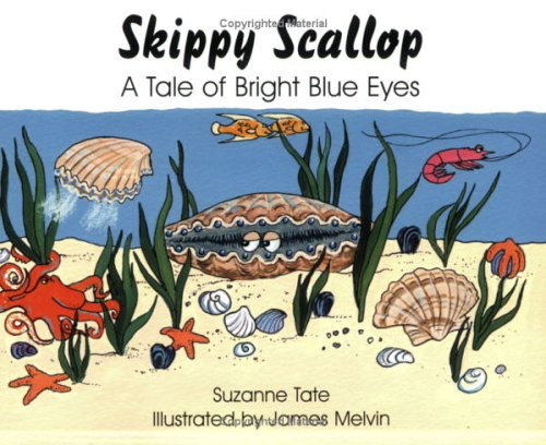 Skippy Scallop: A Tale of Bright Blue Eyes by Suzzane Tate