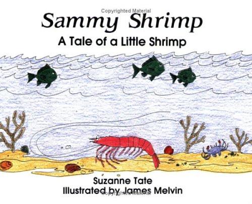 Sammy Shrimp: A Tale of a little Shrimp by Suzanne Tate