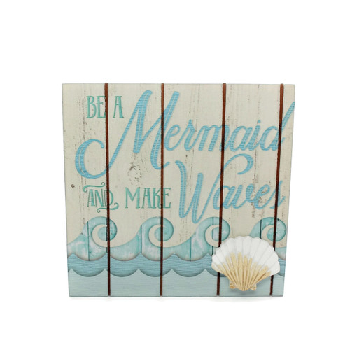 Be a Mermaid and Make Waves Sign Beach Decor