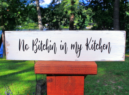 "Rustic Wood Sign ""No Bitchin' in my Kitchen"" Sign BuytheSea"