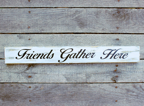 """Rustic Wood Sign """"Friends Gather Here"""" 24"""" Wood Sign"""