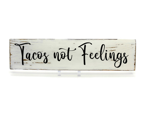 "Rustic White Wood Sign ""Tacos not Feelings"" Sign Country Decor"