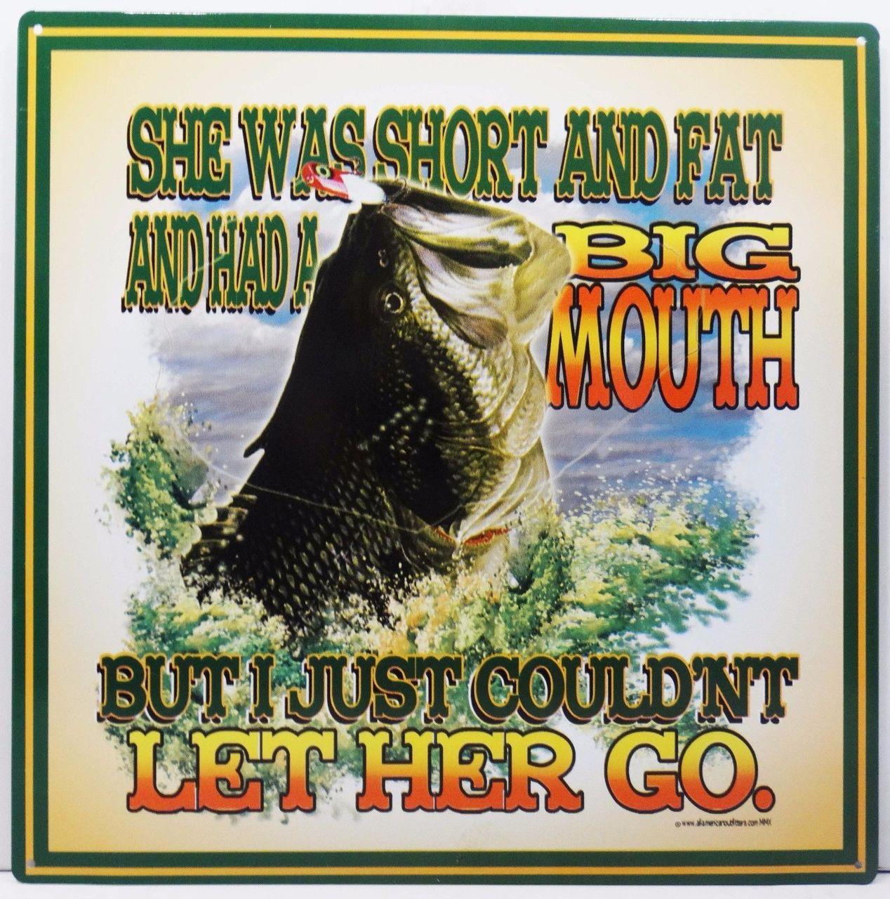 Short Fat and a Big Mouth Fish Fishing Metal Sign