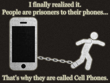 Prisoner to Your Cellphone