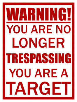 Warning You are No Longer Trespassing
