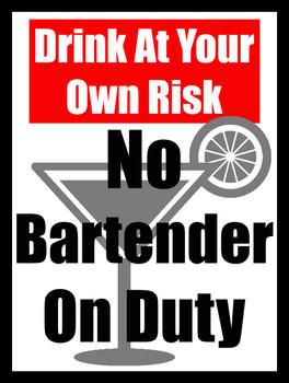 Drink at Own Risk No Bartender