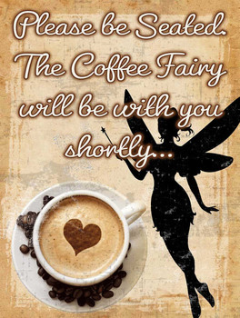 Coffee Fairy Metal Sign