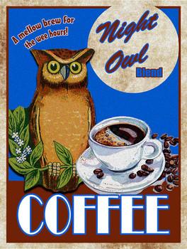 Night Owl Coffee Metal Sign