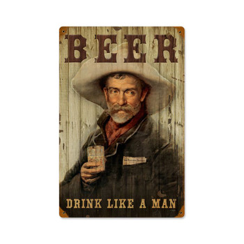 Beer Drink Like a Man Cowboy Metal Sign
