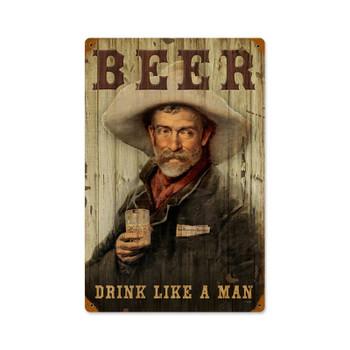 Beer Drink Like a Man Cowboy Metal Sign
