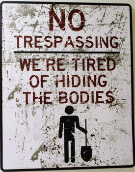 No Trespassing-Hiding Bodies Metal Sign
