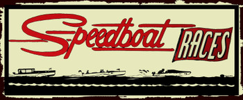 Speedboat Races Metal Sign