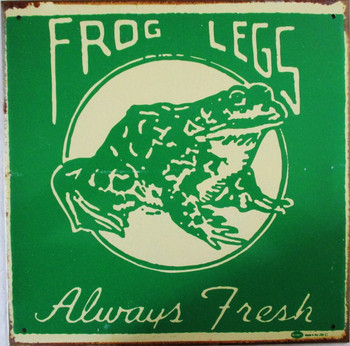 Frog Legs Always Fresh Rustic Limited Edition Metal Sign