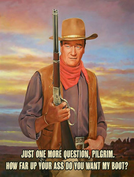 One Question Pilgrim John Wayne Quote Metal Sign