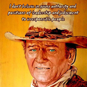 Authority and Leadership John Wayne Quote Metal Sign