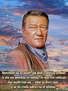 Government and Taxes John Wayne Quote Metal Sign