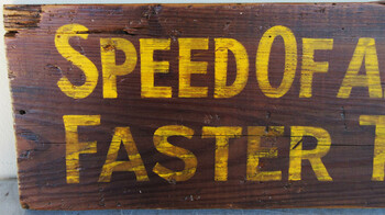 Speed of all Vehicles Original Wood Sign Marty Mummert