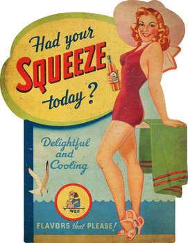Had Your Squeeze AToday? Advertisement Metal Sign