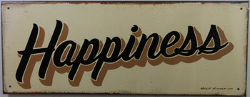 Happiness Original Metal Sign Hand Painted Marty Mummert