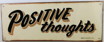 Positive Thoughts Original Metal Sign Hand Painted Marty Mummert