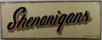 Shenanigans Original Metal Sign Hand Painted Marty Mummert
