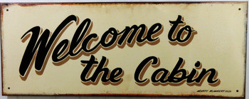 Welcome To The Cabin Original Metal Sign Hand Painted Marty Mummert