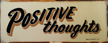 """Positive Thoughts Rustic Metal Sign 18"""" x 7"""""""