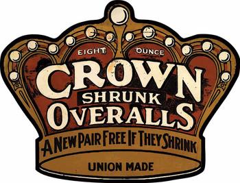 Crown Shrunk Overalls Plasma Cut Sign