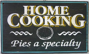 Home Cooking Pies a Specialty (Yellow Lettering) Hand Painted Wood Sign