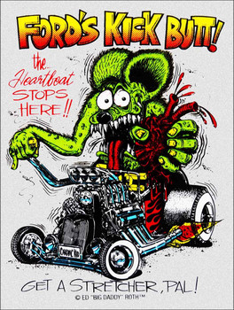 Fords Kick Butt! The Heartbeat stops here! Rat Fink Metal Sign