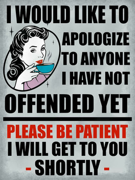 I Apologize if I Have Not Offended You Yet, Coffee Metal Sign