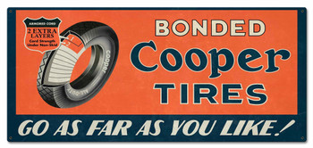 Bonded Cooper Tires Advertisement Metal Sign, Go as Far as You Like!